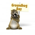 It's Groundhog Day Everyday!